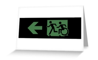 Accessible Means of Egress Icon Exit Sign Wheelchair Wheelie Running Man Symbol by Lee Wilson PWD Disability Emergency Evacuation Greeting Card 66