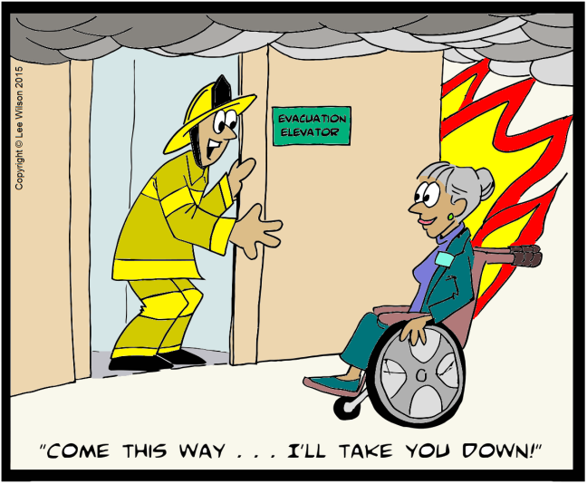 Cartoon of a fire fighter standing in evacuation lift saying come this way I'll take you down to a woman in a wheelchair