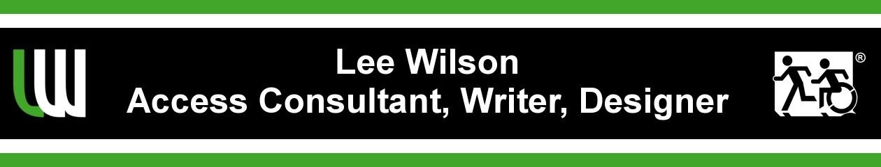 Lee Wilson, Disability Access Consultant, Writer, Designer